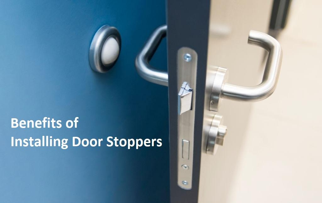 True Benefits of Installing Door Stoppers