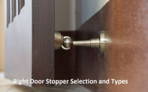 A Guide to Right Door Stopper Selection and Stops Types